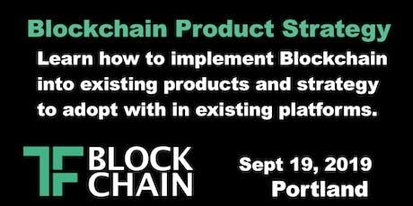 TF Blockchain Portland   Blockchain Product Strategy   Ep 06   September 19, 2019 tickets