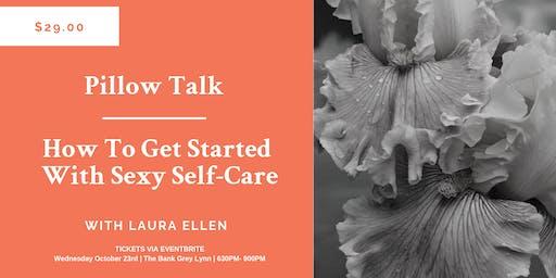 Pillow Talk: Sexy Self-Care For Modern Women