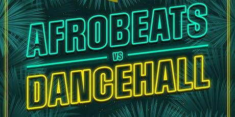 Afrobeats vs Dancehall 2 Day Party (FREE OPEN BUFFET) tickets