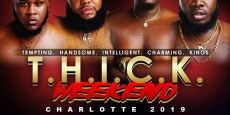 T.H.I.C.K. WEEKEND CHARLOTTE 2019 tickets