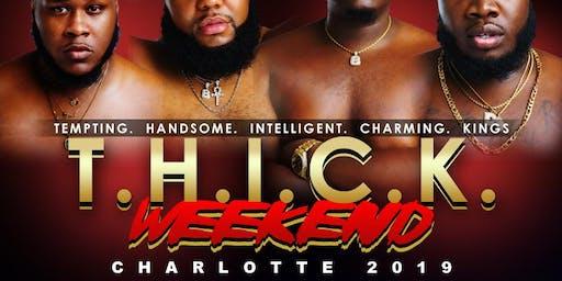 T.H.I.C.K. WEEKEND CHARLOTTE 2019