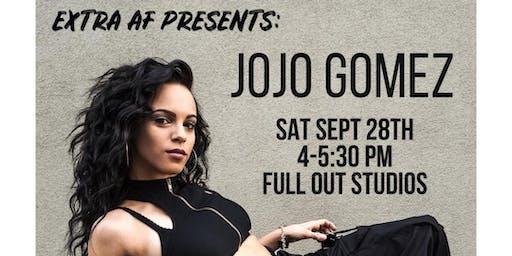 Extra AF Presents: JoJo Gomez  - Single Class Tickets