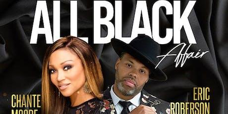 16TH ANNUAL  ALL BLACK AFFAIR THANKSGIVING WEEKEND SAT NOV 30th...ERIC ROBERSON//CHANTE MOORE//LIVE tickets