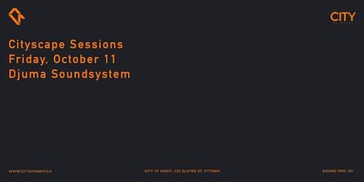 Cityscape Sessions : Djuma Soundsystem