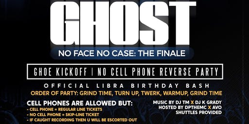 GHOST: NO FACE NO CASE THE FINALE  ( REVERSE PARTY )