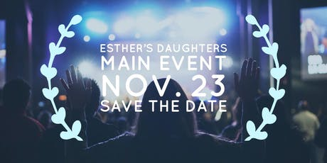 Esther's daughters Main Event tickets