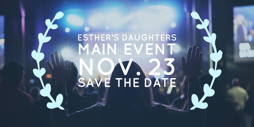 Esther's Daughters: Flourish Event