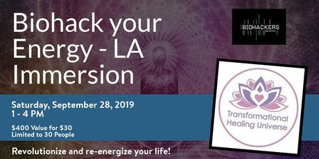 Biohack your Energy - Biohackers LA Immersion tickets