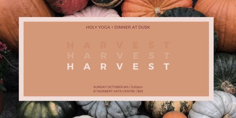 HARVEST: Holy Yoga + Dinner at Dusk tickets