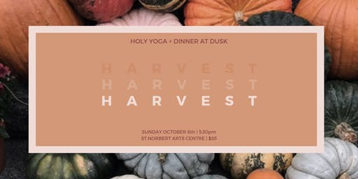 HARVEST: Holy Yoga + Dinner at Dusk