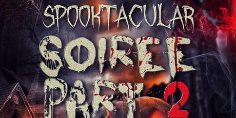 SPOOKTACULAR SOIREE PART 2 tickets