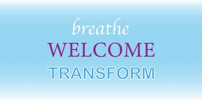 Breathe. Welcome. Transform. 11/18/19 at 1:00pm