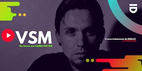 VSM - Vídeo Sem Medo Caxias do Sul ingressos