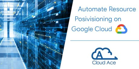 Automate Resource Provisioning on Google Cloud tickets