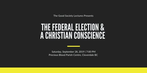 The Federal Election & A Christian Conscience