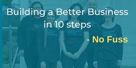 Building a Better Business in 10 steps - No Fuss tickets
