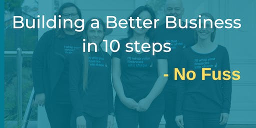 Building a Better Business in 10 steps - No Fuss