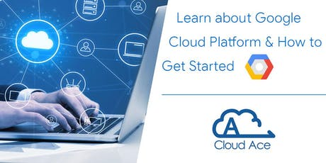 Learn about Google Cloud Platform & How to Get Started tickets