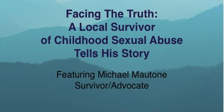 Facing the Truth: A Local Survivor of Childhood Sexual Abuse Tells His Story tickets