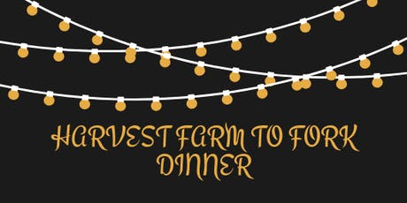 HARVEST FARM TO FORK DINNER tickets