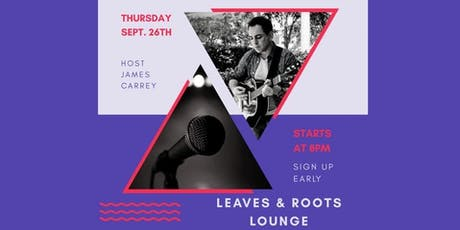 OPEN MIC NIGHT at LEAVES & ROOTS LOUNGE tickets
