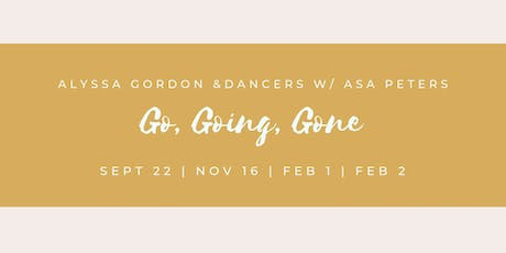 Go, Going, Gone: Interactive Dance Project tickets