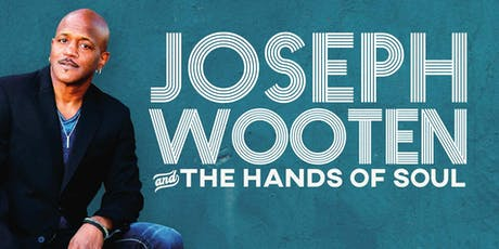 Joseph Wooten and the Hands of Soul tickets