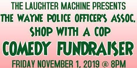 The Wayne POA Shop with a Cop Comedy Fundraiser tickets