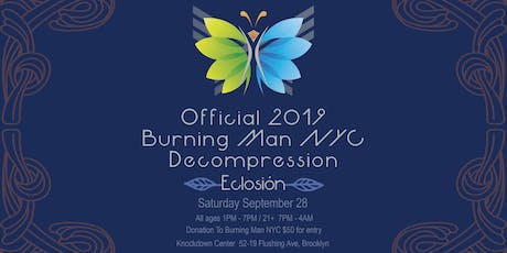Official 2019 Burning Man NYC Decompression: Eclosión tickets