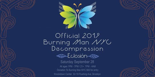 Official 2019 Burning Man NYC Decompression: Eclosión