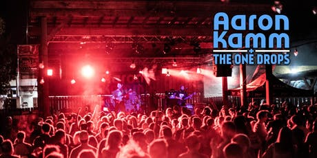 Aaron Kamm and the One Drops tickets