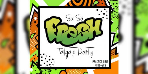 So So Fresh Tailgate Party