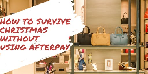 How to survive Christmas without using Afterpay