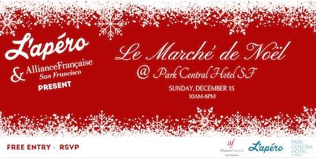 Le Marche de Noel By L'Apero & l'Alliance Francaise SF @Park Central SF tickets