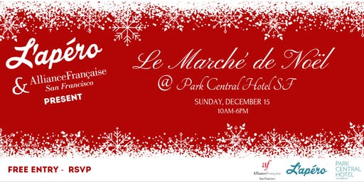 Le Marche de Noel By L'Apero & l'Alliance Francaise SF @Park Central SF