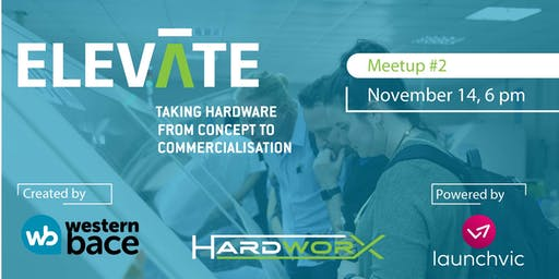 ELEVATE  Hardware Meetup: A conversation with Grant Petty