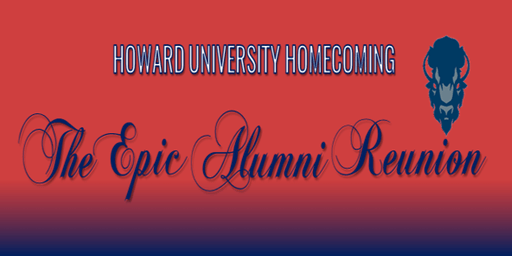 "Howard University Homecoming ""The Epic Alumni Reunion"" 2019"