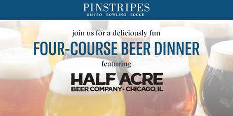 Four-Course Beer Dinner - Pinstripes South Barrington & Half Acre Beer tickets