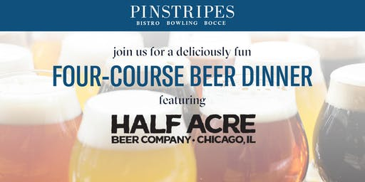 Four-Course Beer Dinner - Pinstripes South Barrington & Half Acre Beer