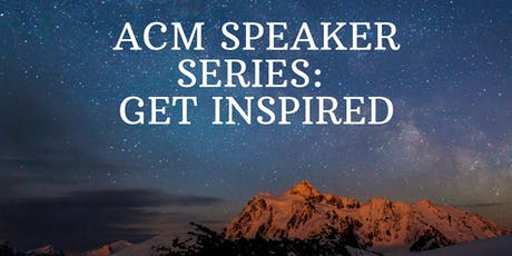 ACM Speaker Series: Get Inspired feat. Sarah Humbargar tickets