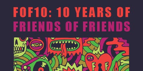 FOF10: 10 Years of Friends of Friends tickets