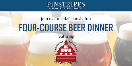 Four-Course Beer Dinner - Pinstripes Georgetown & DC Brau tickets