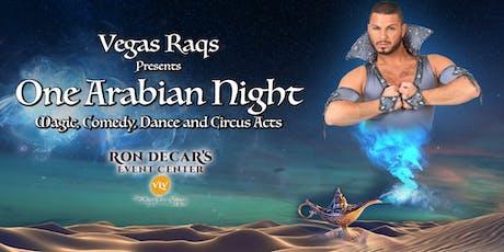 "Vegas Raqs presents ""One Arabian Night"" tickets"