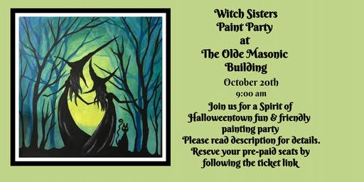 Witch Sisters Paint Party at the Olde Masonic Building