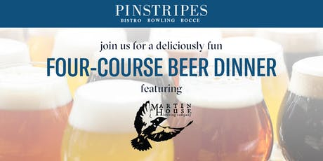 Four-Course Beer Dinner - Pinstripes Fort Worth & Martin House Brewing Company tickets
