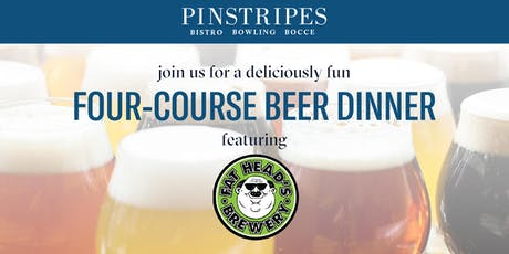Four-Course Beer Dinner - Pinstripes Cleveland & Fat Heads Brewery tickets