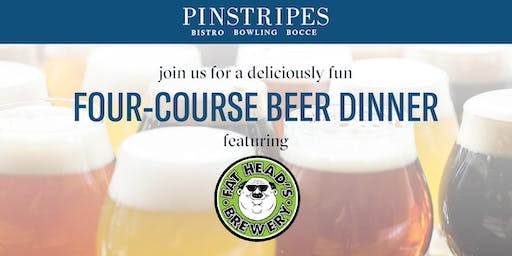 Four-Course Beer Dinner - Pinstripes Cleveland & Fat Heads Brewery