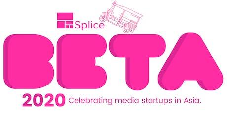 Splice Beta 2020: A celebration of media startups in Asia tickets