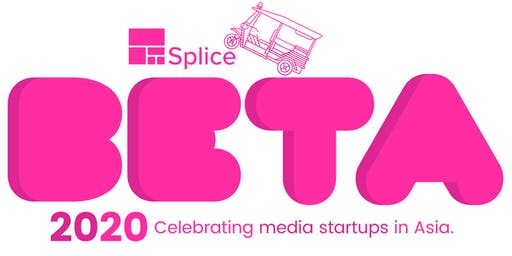 Splice Beta 2020: A celebration of media startups in Asia