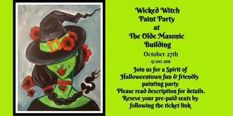 Wicked Witch Paint Party at the Olde Masonic Building tickets
